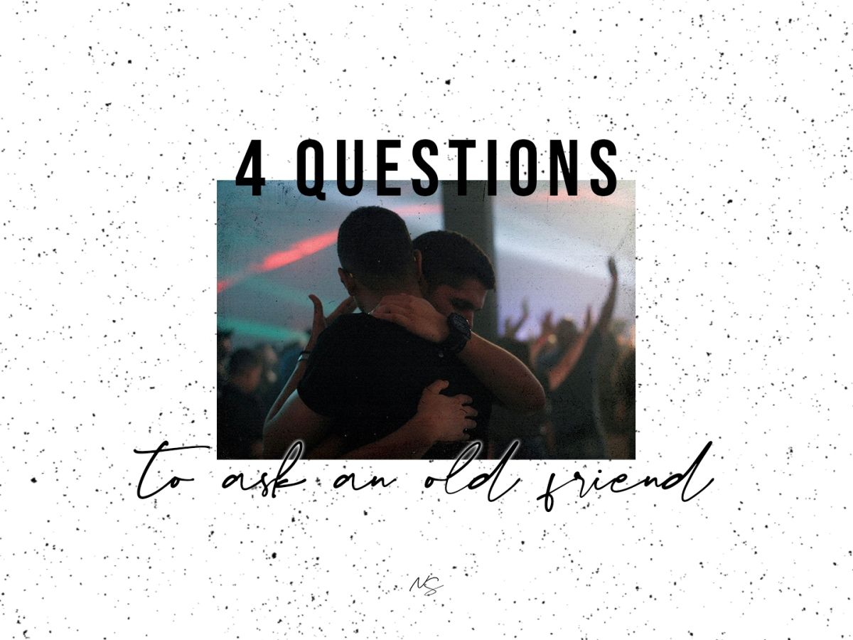 4 questions to ask an old friend title image